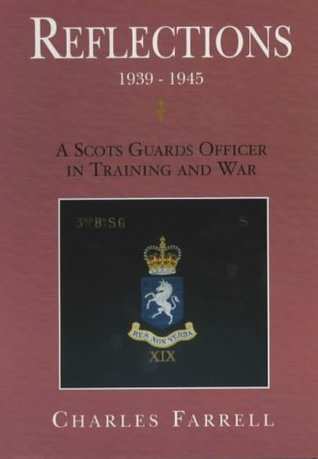 Reflections 1939-1945: A Scots Guards Officer in Training and War