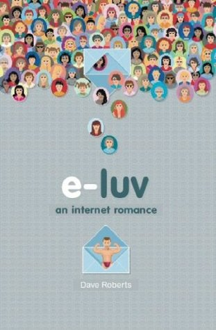 Ebook E Luv: An Internet Romance by Dave     Roberts read!