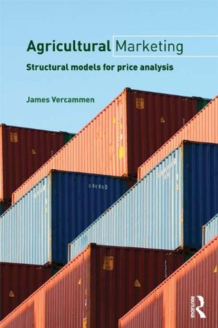 Agricultural Marketing: Structural Models for Price Analysis (Routledge Textbooks in Environmental and Agricultural Economics)