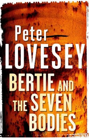 Bertie And The Seven Bodies By Peter Lovesey border=