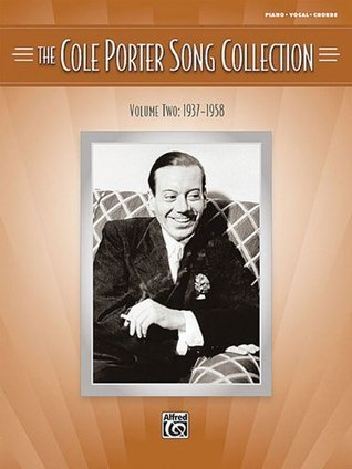 The Cole Porter Song Collection Volume Two: 1937-1958 Piano/Vocal/Chords: 2