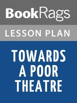 Towards a Poor Theatre by Jerzy Grotowski Lesson Plans