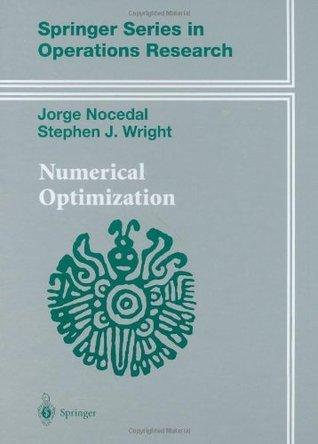 numerical optimization by jorge nocedal rh goodreads com  numerical optimization nocedal solution manual pdf