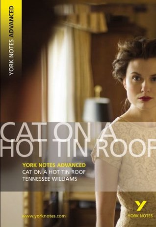 Cat on a Hot Tin Roof: Tennesse Williams (York Notes Advanced)