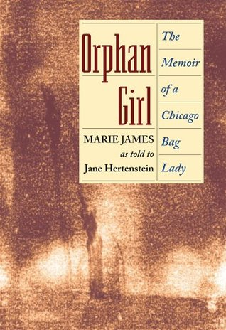 Orphan Girl: The Memoir of a Chicago Bag Lady