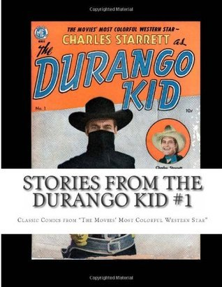 Stories From The Durango Kid #1: Classic Comics from The Movies Most Colorful Western Star