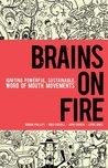 Brains on Fire: I...