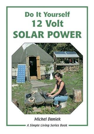 Do it yourself 12 volt solar power by michel daniek solutioingenieria Images
