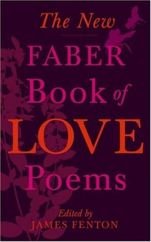 The New Faber Book of Love Poems by James Fenton
