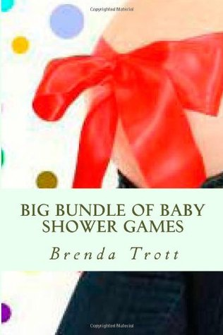 Big Bundle of Baby Shower Games: 9 categories of easy and fun games that make your guests laugh and have the time of their life.: 1
