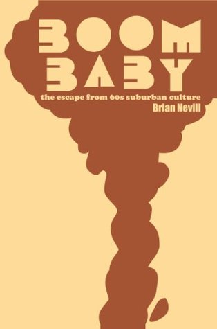 Boom Baby (the escape from sixties suburban culture)