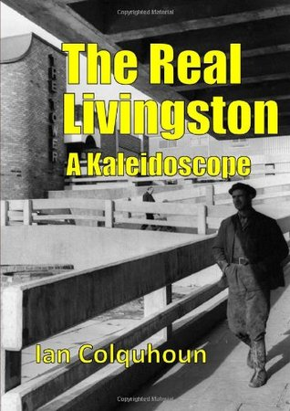 The Real Livingston - A Kaleidoscope