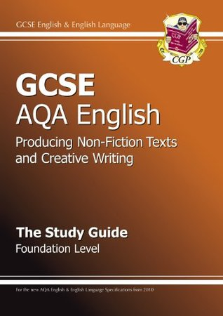 GCSE English AQA Producing Non-Fiction Texts and Creative Writing Study Guide - Foundation Level