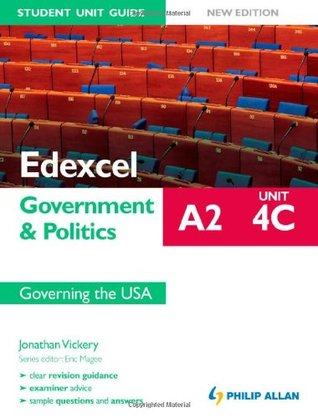 Edexcel A2 Government & Politics Unit 4C, . Governing the USA