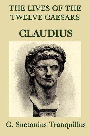 Claudius The Lives Of Twelve Caesars Vol 5 By Suetonius