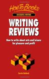 Writing Reviews How To Write About Arts And Leisure For Pleas... by Carole Baldock
