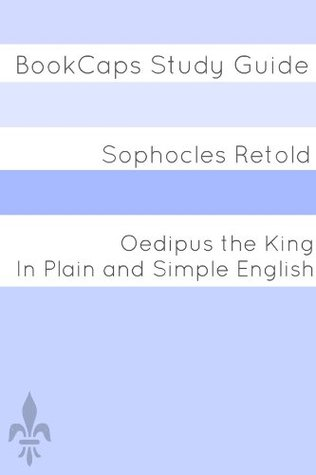 Oedipus the King In Plain and Simple English