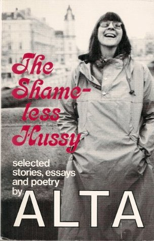 Shameless Hussy: Selected Stories, Essays and Poetry