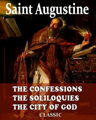 The Confessions, The Soliloquies, The City of God