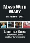 Mass with Mary : The Prison Years