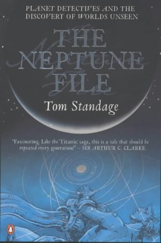 Ebook The Neptune File: Planet Detectives And The Discovery Of Worlds Unseen by Tom Standage TXT!