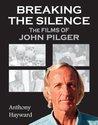 Breaking the Silence: The Films of John Pilger