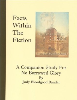 facts-within-the-fiction-a-companion-study-for-no-borrowed-glory