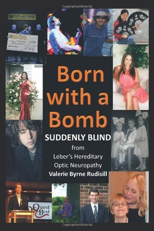 Born with a Bomb Suddenly Blind from Leber's Hereditary Optic Neuropathy