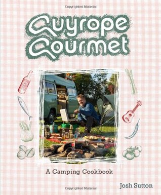 Guyrope Gourmet: A Camping Cookbook
