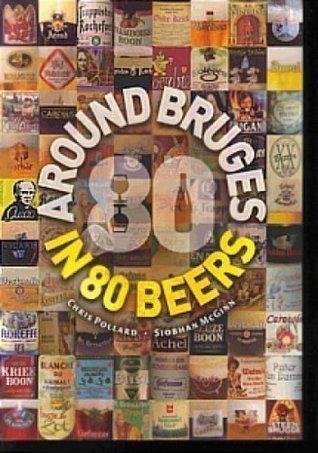 Around Bruges In 80 Beers