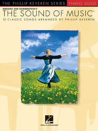 The Sound of Music: Arr. Phillip Keveren the Phillip Keveren Series Piano Solo