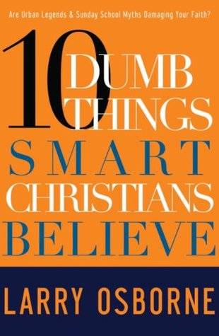Ten Dumb Things Smart Christians Believe: Are Urban Legends
