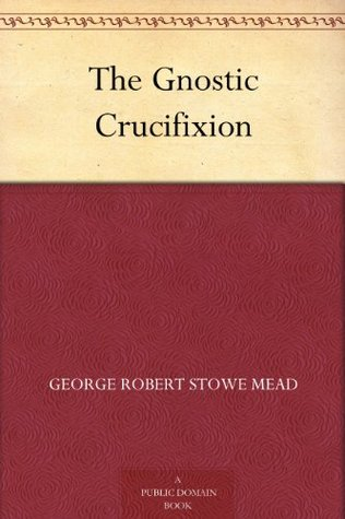 The Gnostic Crucifixion