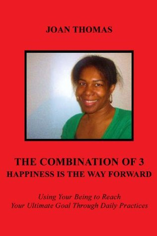 The Combination of 3 - Happiness Is the Way Forward
