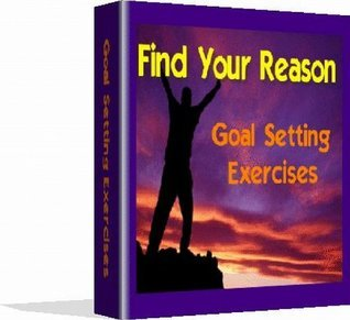 Find Your Reason: Goal Setting Exercises