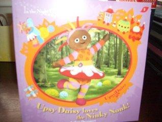 Upsy Daisy Loves the Ninky Nonk!