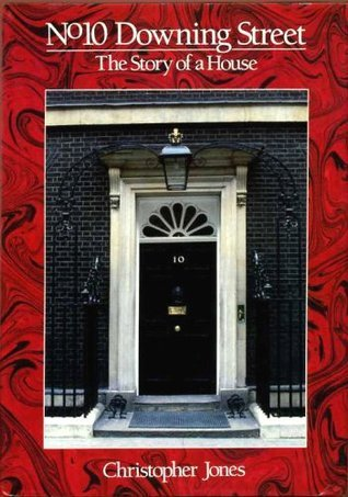No. 10 Downing Street: The Story of a House
