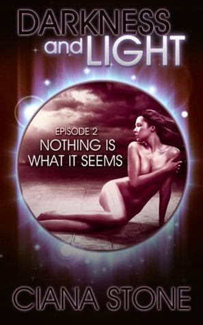 Nothing is What it Seems (Darkness and Light #2)