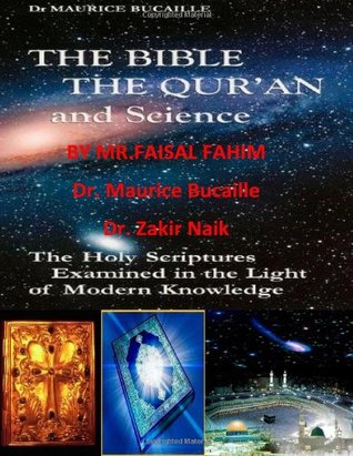 The Bible The Quran And Science The Holy Scriptures Examined In