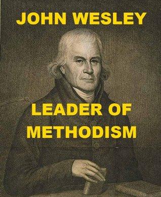 John Wesley: Leader of Methodism