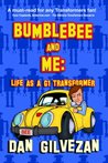 Bumblebee & Me: Life as a G1 Transformer