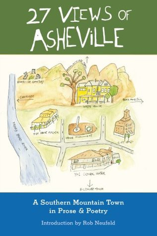 27 Views of Asheville: A Southern Mountain Town in Prose & Poetry