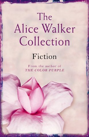 The Alice Walker Collection: Fiction