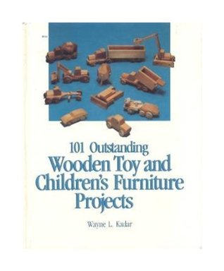 101 Outstanding Wooden Toy and Children's Furniture Projects