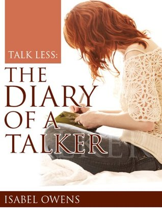 TALK LESS: The Diary of a Talker