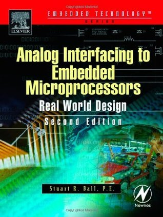 Analog Interfacing to Embedded Microprocessor Systems: Real World Design (Embedded Technology Series)