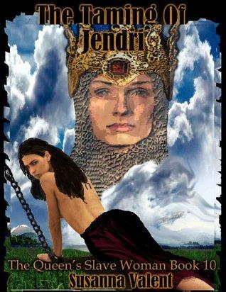 The Taming of Jendri (The Queen's Slavewoman, #10)