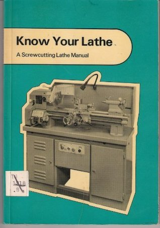 Know Your Lathe: Screw-cutting Lathe Manual