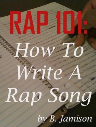 Rap 101: How To Write A Rap Song