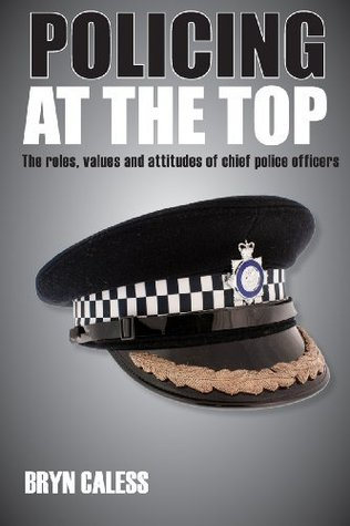 Policing at the Top: The roles, values and attitudes of chief police officers